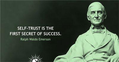 Ralph-Waldo-Emerson: Self-trust is the first secret of success.